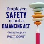 employee safety is not a balancing act pacmoore